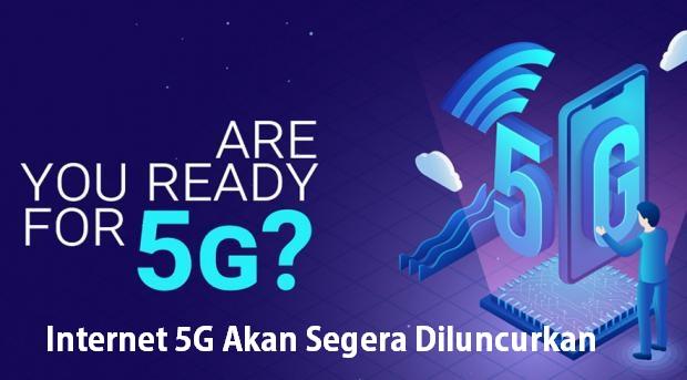 Internet 5G Akan Segera Diluncurkan