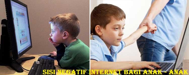 Sisi Negatif Internet Bagi Anak - Anak