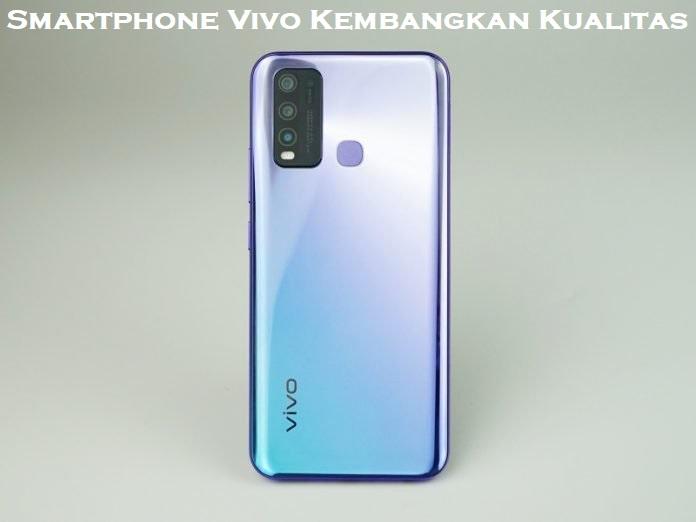 Smartphone Vivo Kembangkan Kualitas