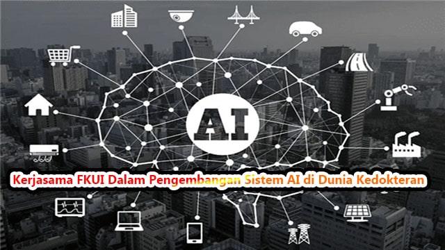 Kerjasama FKUI Dalam Pengembangan Sistem AI di Dunia Kedokteran