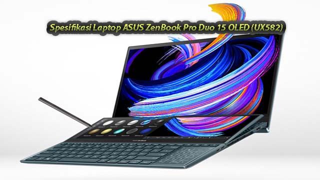 Spesifikasi Laptop ASUS ZenBook Pro Duo 15 OLED (UX582)